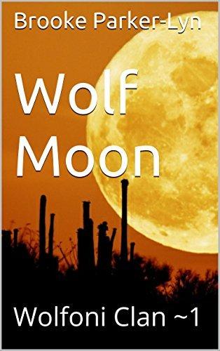 Wolf Moon: Wolfoni Clan ~1  by  Brooke Parker-Lyn