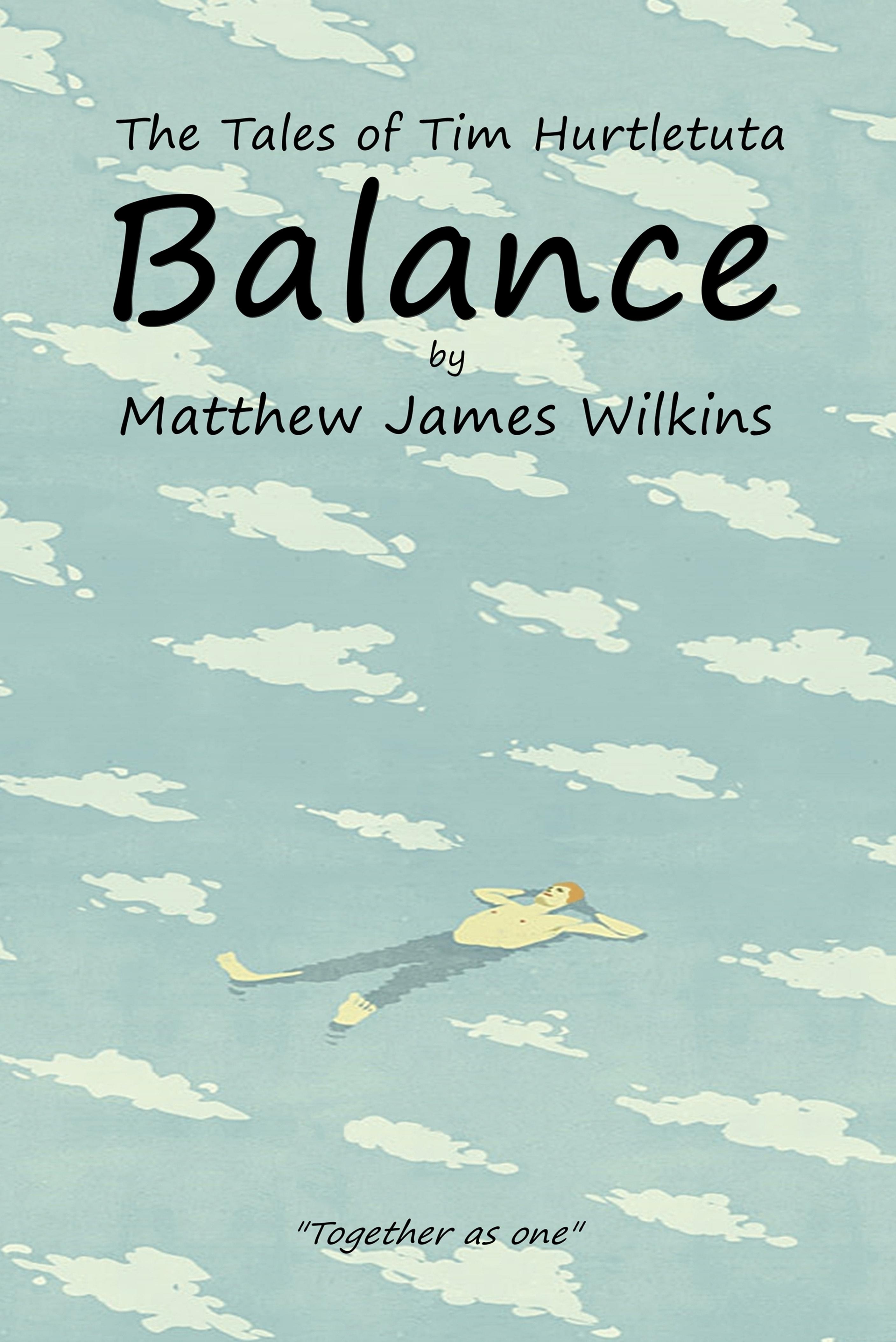 The Tales of Tim Hurtletuta - Balance Matthew James Wilkins