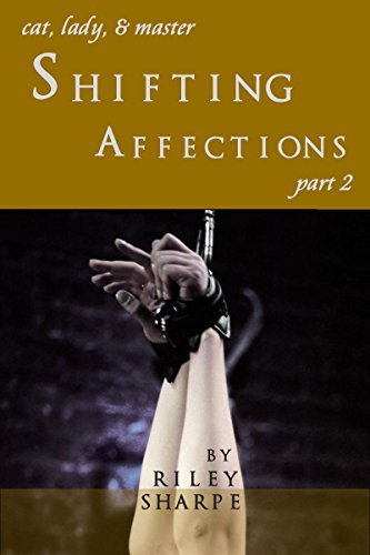 Shifting Affections, Part 2 Riley Sharpe