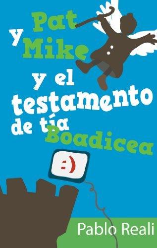 Pat y Mike y el Testamento de Tía Boadicea  by  Pablo Reali Cestaro