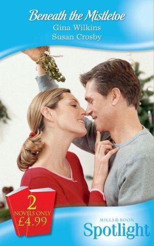 Beneath the Mistletoe: Make-Believe Mistletoe / Christmas Bonus, Strings Attached Gina Wilkins