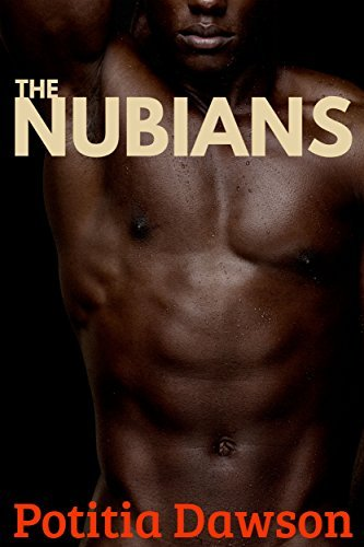 The Nubians: Historical Interracial Ménage in Ancient Rome (Roman Lust Book 5) Potitia Dawson