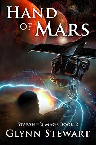 Hand of Mars (Starships Mage Book 2) Glynn Stewart