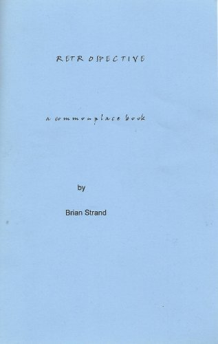 RETROSPECTIVE: a commonplace book of phrasis  by  Brian Strand