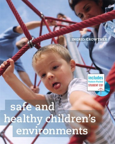 Safe and Healthy Childrens Environments Ingrid Crowther
