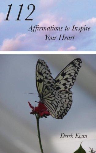 112 Affirmations to Inspire Your Heart Derek Evan