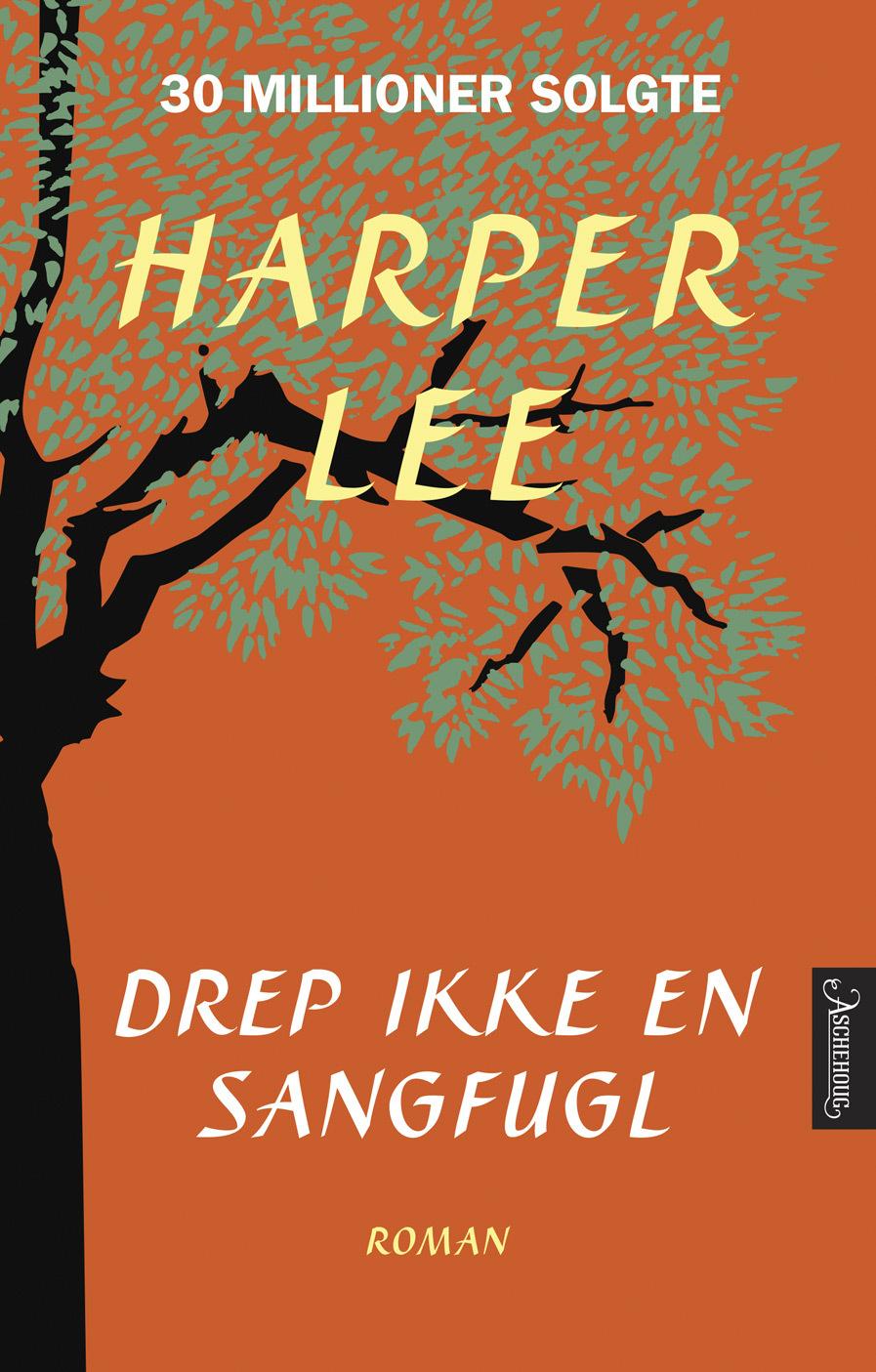 Drep ikke en sangfugl  by  Harper Lee