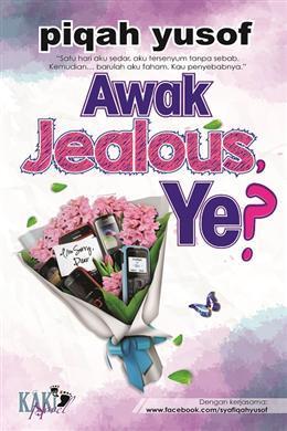 Awak Jealous, Ye?  by  Piqah Yusof