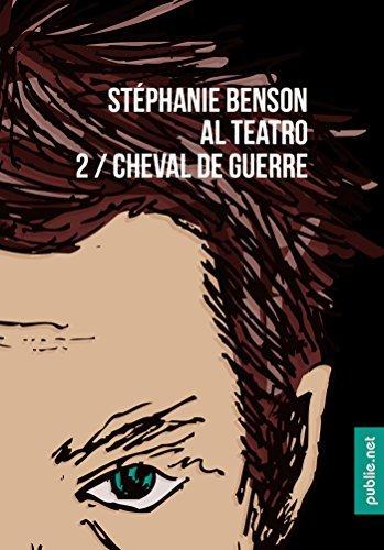 Cheval de guerre: Al Teatro, T2 (Publie.noir)  by  Stéphanie Benson
