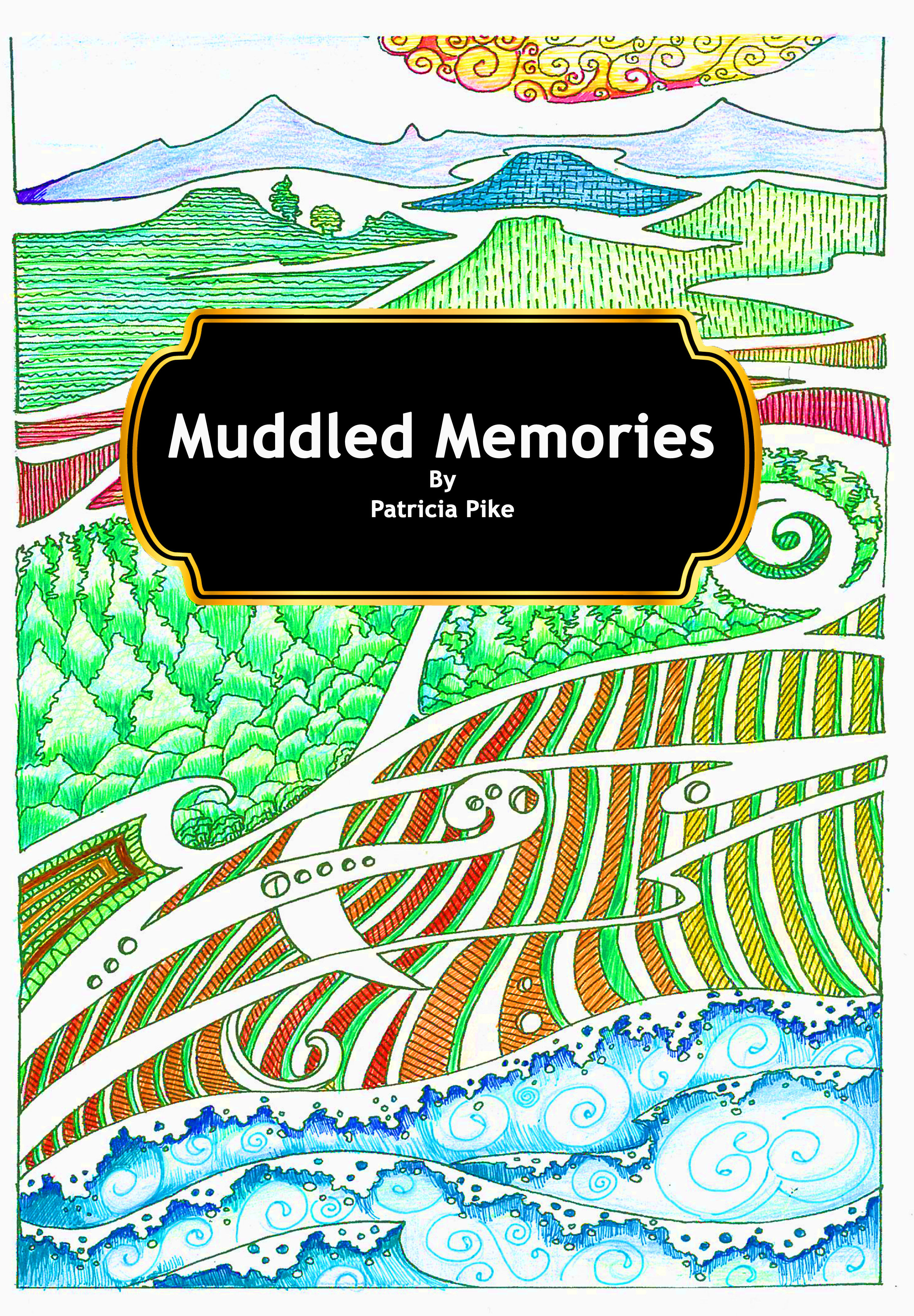 Muddled Memories  by  Patricia Pike