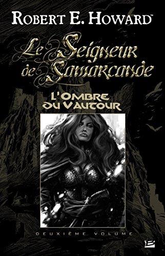 LOmbre du Vautour: Le Seigneur de Samarcande, T2 Robert E. Howard