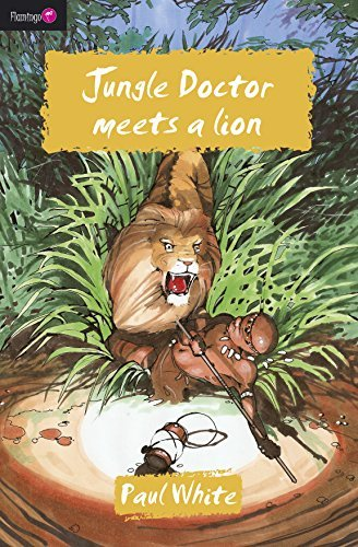 Jungle Doctor Meets a Lion (Jungle Doctor Series Book 9)  by  Paul           White