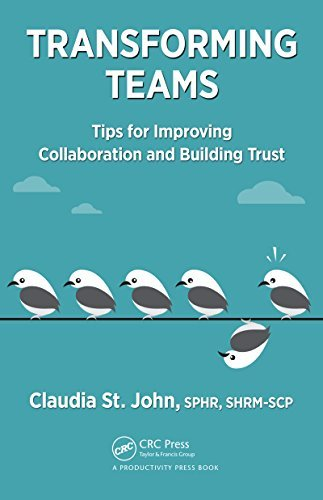 Transforming Teams: Tips for Improving Collaboration and Building Trust  by  SPHR, SHRM-SCP, Claudia St. John