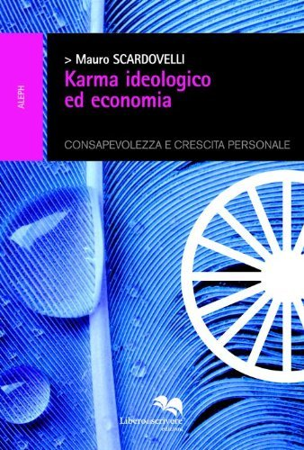Karma ideologico ed economia  by  Mauro Scardovelli