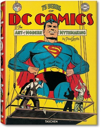 75 Jahre DC Comics: The Art of Modern Mythmaking  by  Paul Levitz