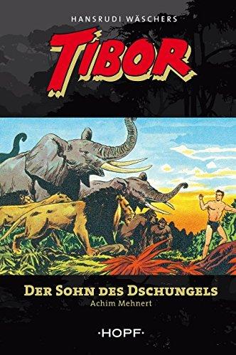 Tibor - Der Sohn des Dschungels  by  Achim Mehnert