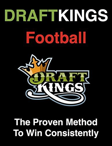 DraftKings Football: The Proven Method To Win Consistently Draft Kings