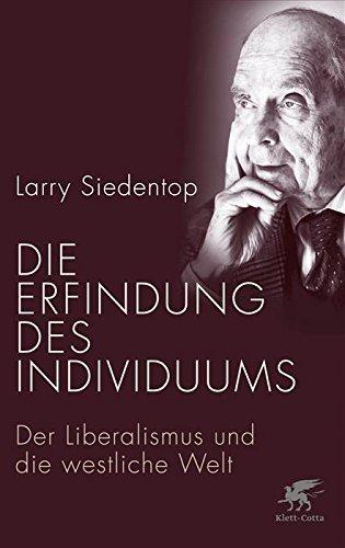 Die Erfindung des Individuums: Der Liberalismus und die westliche Welt  by  Larry Siedentop