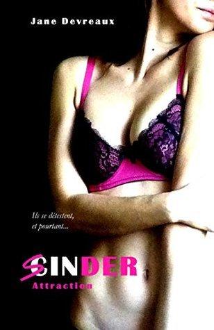 Sinder - Tome 2: Attraction  by  Jane Devreaux