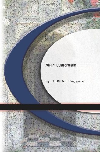 Allan Quatermain [with Biographical Introduction]  by  H. R. Haggard