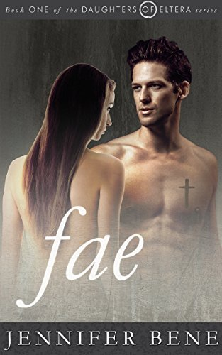 Fae (Daughters of Eltera Book 1)  by  Jennifer Bene
