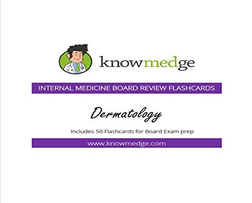 Internal Medicine Board Review Flashcards - Dermatology  by  Knowmedge
