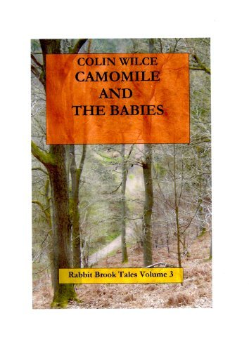 Camomile and The Babies (Rabbit Brook Tales Book 3) Colin Wilce