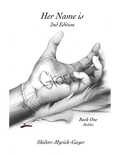 Her Name is Grace (2nd Edition) (Grace Chronicles) Shidorr Myrick-Gayer