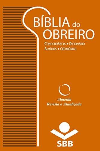 Bíblia do Obreiro - Almeida Revista e Atualizada: Concordância • Dicionário • Auxílios • Cerimônias  by  Sociedade Bíblica do Brasil