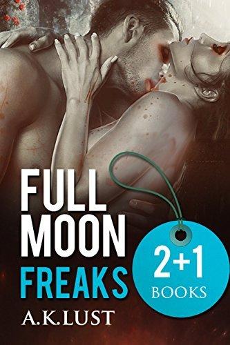 Full Moon Freaks Adult Romance Short Story Series Bundle (Vampire Romance, Shifter, Paranormal, Erotic Romance)(New Adult Erotica, Fantasy, Fetish)  by  A.K. Lust