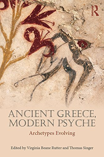 Ancient Greece, Modern Psyche: Archetypes Evolving  by  Virginia Beane Rutter
