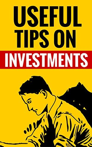 Useful Tips On Investments - Make The Money Work For You Thomas Wilkins And Clara Bowen