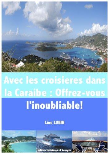 Avec les croisieres dans la Caraibe : Offrez-vous linoubliable!  by  Line Lubin