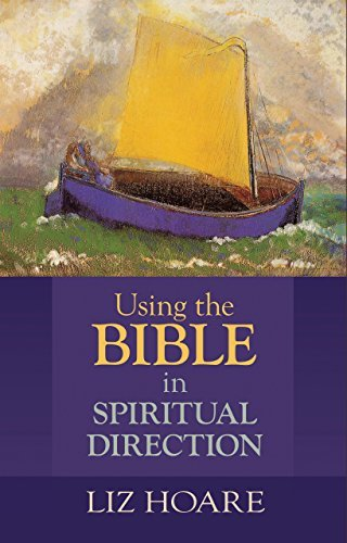 Using the Bible in Spiritual Direction  by  Liz Hoare