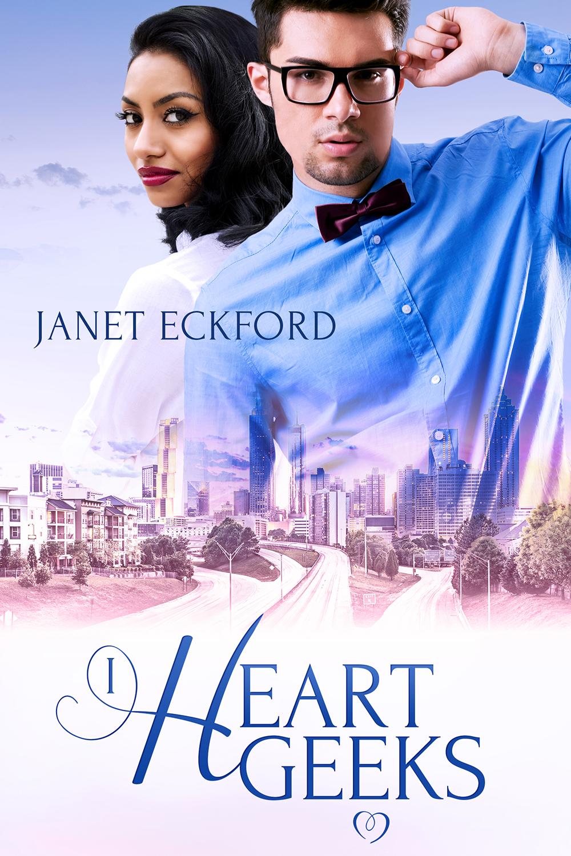 I Heart Geeks  by  Janet Eckford