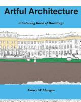 Artful Architecture: A Coloring Book of Buildings (Coloring Books #1)  by  Emily M. Morgan