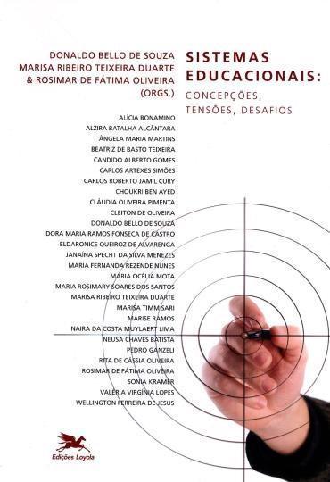 Sistemas educacionais: concepções, tensões, desafios  by  BELLO DE SOUZA, Donaldo