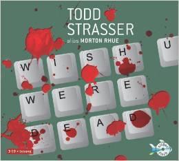 Wish U Were Dead  by  Todd Strasser