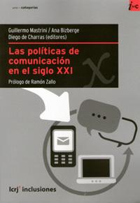 Las políticas de comunicación en el siglo XXI  by  Guillermo Mastrini
