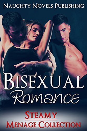 ROMANCE: Bisexual Romance Collection (MMF Bisexual Menage Romance) ( Naughty Novels Publishing