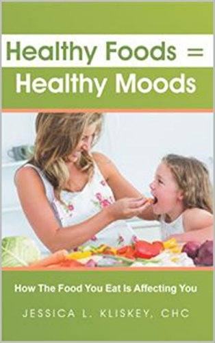 Healthy Foods = Healthy Moods: How The Food You Eat Is Affecting You Judi Hopson