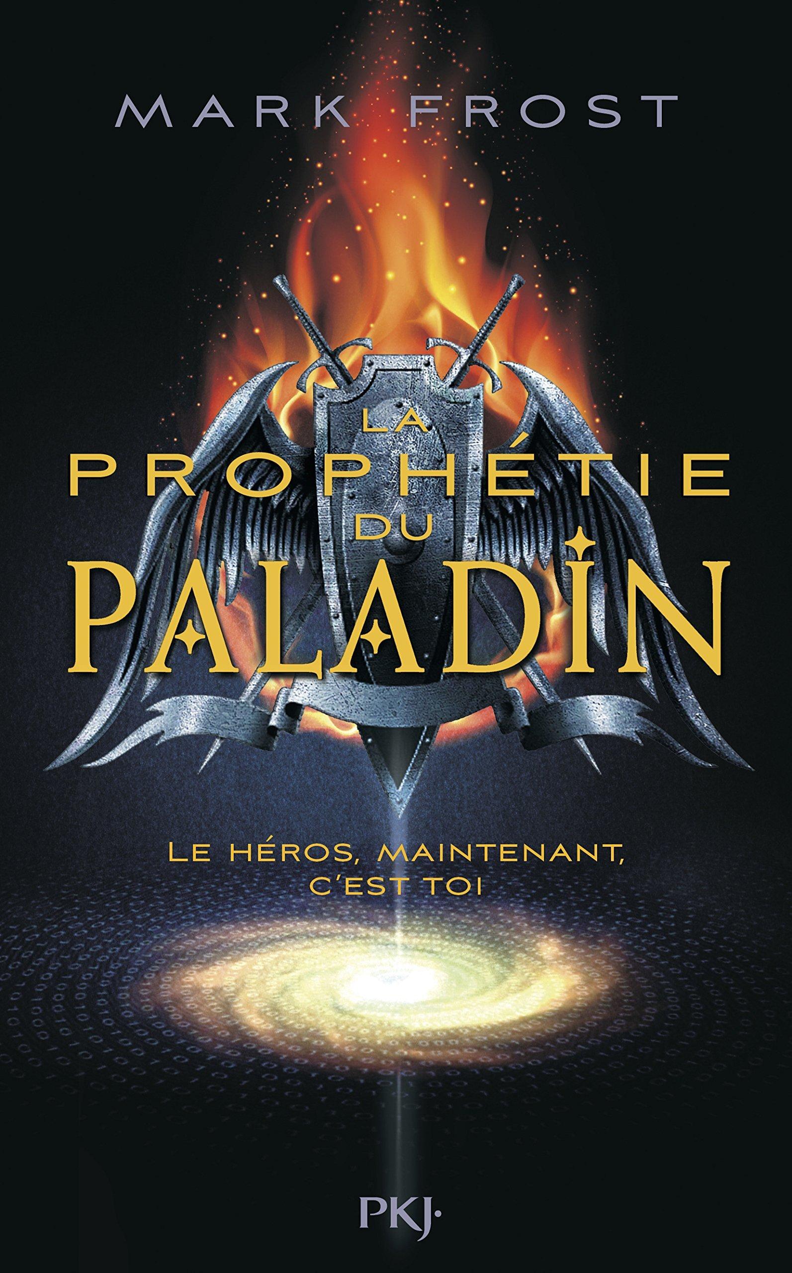 La prophétie du Paladin (La prophétie du Paladin, #1)  by  Mark Frost