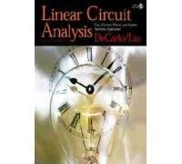 Linear Circuit Analysis Time Domain, Phasor, and Laplace Transform Approaches, Second Edition  by  DeCarlo Lin