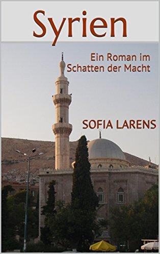 Syrien: Ein Roman im Schatten der Macht (Global Nomad Series 1)  by  Sofia Larens