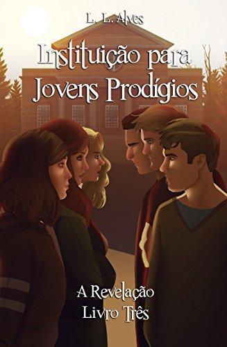 Instituição para Jovens Prodígios - A Revelação L. L. Alves