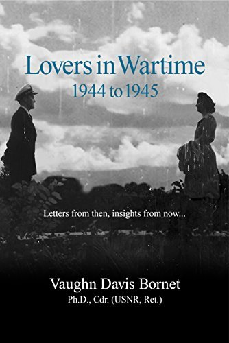 Lovers in Wartime 1944 to 1945: Letters from then, insights from now...  by  Vaughn Davis Bornet