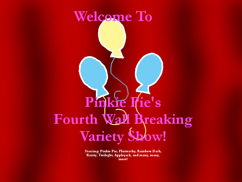 Pinkie Pies Fourth-Wall Breaking Variety Show  by  Alex Warlorn