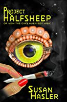 Project Halfsheep: Or How the CIA's Alien Got High