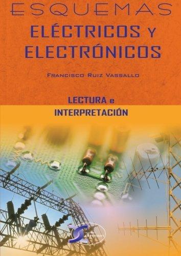 Esquemas Electricos Y Electronicos  by  Francisco Ruíz Vassallo