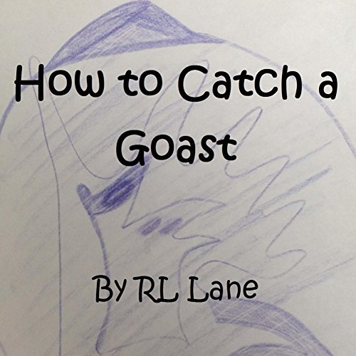 How to Catch a Goast  by  RL Lane